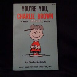 YOU'RE YOU CHARLIE BROWN A NEW PEANTUS BOOK – by Charles M.Schulz – HOLT, RINEHART AND WINSTON, INC.