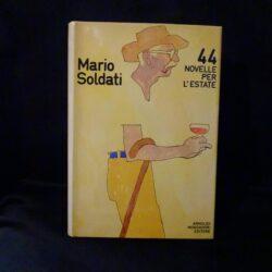 44 novelle per l'estate – Mario Soldati – Mondadori – Prima edizione 1979 – Dedica Mario Soldati