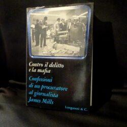 Contro il delitto e la mafia – Longanesi & C. – 1972