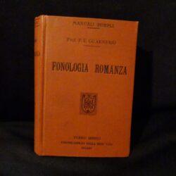 Fonologia Romanza – P.E.Guarniero – Manuali Hoepli – Editore Libraio della Real Casa – Milano 1918