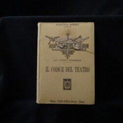 Il codice del teatro – Avv. Nicola Tabanelli – Manuali Hoepli – Milano – 1901