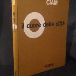 Il cuore della città – CIAM – Hoepli Editore – Milano 1954