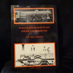 Italian State Railways Steam Locomotives – P.M. Kalla-Bishop – Tourret Publishing – 1986