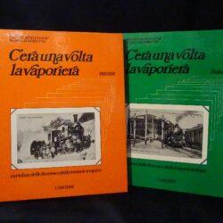 C'era una volta la vaporiera 1900-1934 – C'era una volta la vaporiera 2° volume – cartoline delle ferrovie delle tramvie a vapore – Franco Monteverde – Marco Signoretto – l'Arciere 1985