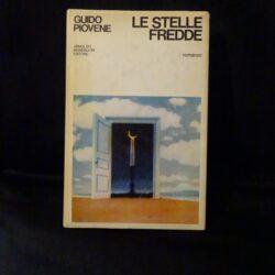 Le stelle fredde – Guido Piovente – Mondadori – Prima edizione 1970 – Dedica Guido Piovente