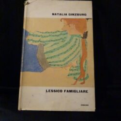 Lessico Famigliare – Natalia Ginzburg – Einaudi 1963