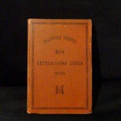 Letteratura Greca – Inama Virgilio – Manuali Hoepli – Quarta edizione – Editore Librajo Milano 1885