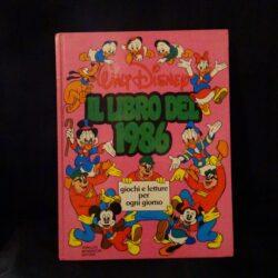 Il libro del 1986 – Giochi e letture per il giorno – Walt Disney – Arnoldo Mondadori Editore – Prima edizione ottobre 1985 Stampato presso Grafiche Editoriali Ambrosiane S.p.A., Milano