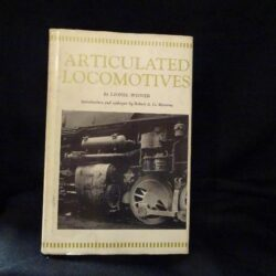 Articulated Locomotives – Weiner Lionel – Kalmbach Publishing Co. – First Edition 1930