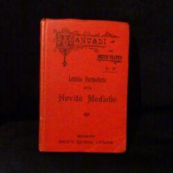 Lessico formolario delle novità mediche – Luigi Bufalini – Manuali del medico pratico N 17 – Società Editrice Libraria – Milano 1900