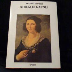 Storia di Napoli – Antonio Ghirelli – Einaudi – 1973