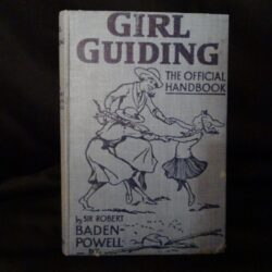 Girl guiding the officila handbook – Sir Rober baden-Powell – London C. Arthur Pearson Ltd. Henrietta Street – 10th edition 1929