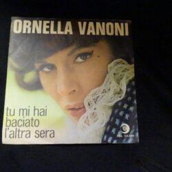 Ornella Vanoni – Tu mi hai baciato l'altra sera – 45 giri