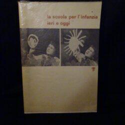 La scuola per l'infanzia ieri e oggi – Nistri – Lischi Editori 1976