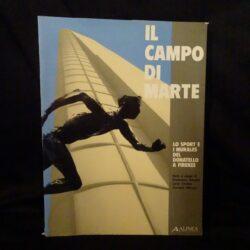Il campo di Marte – Lo sport e i murales del Donatello a Firenze – Alinea Editrice – 1987