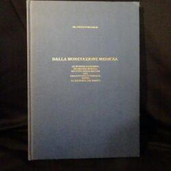Dr. Gustavo Di Giulio – Dalla moneta medicea – Le monete d'argento di grande modulo battute nelle zecche del Granducato di Toscana sotto la Signoria dei Medici – Stampa B. Ullman & Co Milano 1984