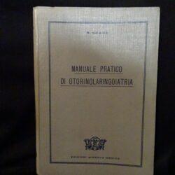 Manuale pratico di otorinolaringoiatria – R. Segre – Edizioni Minerva Medica 1949