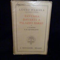 Fantasia davanti a Palazzo Dario – L'Europa e il quadrante – Lucio d'Ambra – Mondadori Prima edizione 1938