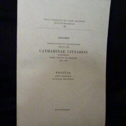 Beatificationis et canonozationis servae dei catharinae Cittadini fundatricis Soror. Ursulin. De somascha ( 1801 – 1857 ) – Positio super virtutibus ex officio concinnata – Roma 1989