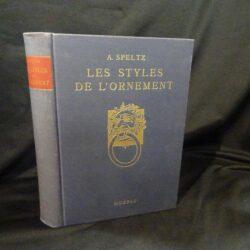 Les styles de l'ornament –  Depuis les temps préhistoriques jusqu'au mileu du XIX iéme  Siécle – A. Speltz – Hoepli – 1949
