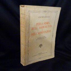 Per la storia dell'agricoltura e dell'alimentazione – Luigi Messedaglia – Federazione Italiana dei Consorzi Agrari – Piacenza 1932