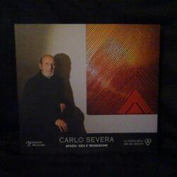 Carlo Severa Spazio: Idea Sensazione – Accademia delle Arti del Disegno – Edizione Polistampa 2010