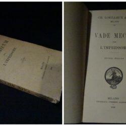 Vade Mecum per l'impressore – Ch. Lorilleux & C. – Milano Tipografia Umberto Allegretti – 1900