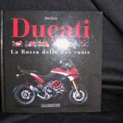 Otto Grizzi – Ducati –La Rossa delle due ruote – Giorgio Nada editore 2012
