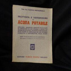 Dott. Ing. Claudio Mistrangelo Provvista e distribuzione di acqua potabile – 6°edizione- Hoepli 1961