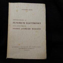 Introduzione ai fenomeni elettronici alla luce delle teorie atomiche moderne – Giuseppe Dilda – Levrotto & Bella Torino 1950