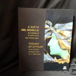 L'arte del gioiello e il gioiello d'artista dal '900 ad oggi – The art of jewelry and artists' jewels in the 20th century – Giunti 2001