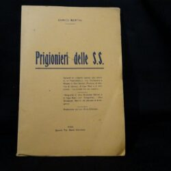 Enrico Bertini – Prigionieri delle S.S – Pisa 1945