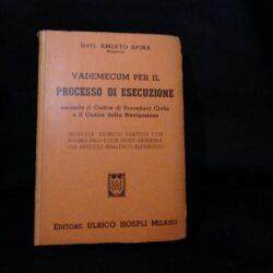 Dott. Amleto Spina Vademecum per il processo di esecuzione secondo il Codice di Procedura Civile e il Codice della Navigazione – Hoepli Milano 1956