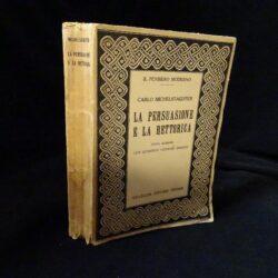 Carlo Michelstadter La persuasione e la rettorica – Nuova edizione con appendici critiche inedite – Vallecchi 1922 Firenze