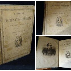 Histoire des courtisanes cèleèbres de tous les temps et de tous le pays – Ouvrage entièrement inèdit par Henry de Kock – Paris 1872