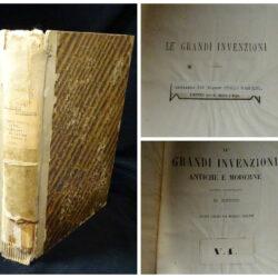 Le grandi invenzioni antiche e moderne B. Besso – Quarta edizione, 3 volumi in uno, Milano Treves 1869