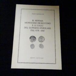 Mario Bernocchi Il sistema monetario fiorentino e le leggi del governo popolare del 1378-1382 – Edizione del Palazzo Bologna 1979