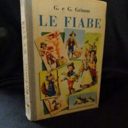 G.& G. Grimm – Le Fiabe – Casa Editrice Bietti 1949