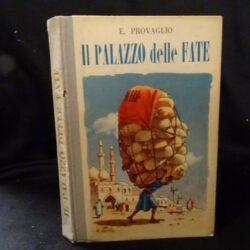 E.Provaglio, M. Gioia – Il palazzo delle fate – fiabe – Casa Editrice Bietti Milano