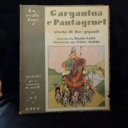 Gargantua e Pantagruel  Storia di due giganti – Narrata da Paolo Nalli – Illustratoda Gino Baldo – 4° ristampa della 1° edizione – Utet 1947