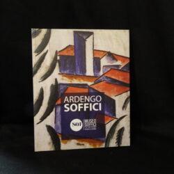 Ardengo Soffici  a cura di Luigi Cavallo – Museo Soffici e del '900 Italiano – Poggio a Caiano 2001