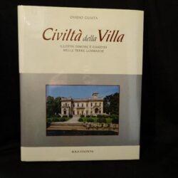Civiltà della villa – illustri dimore e giardini nelle terre lombarde – Ovidio Guaita – Bolis Edizioni 2005