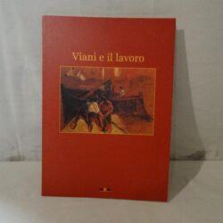 Viani e il lavoro a cura di Enrico Dei 1901-201 Centenario della Camera del Lavoro della Versilia – M&M 2001