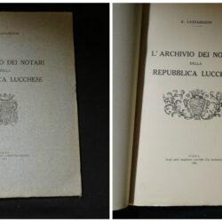 E. Lazzareschi L'archivio dei notari della repubblica lucchese – Siena Arti Grafiche Lazzeri 1916