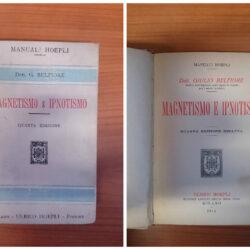 Dott. G. Belfiore Magnetismo e ipnotismo – Quarta edizione – Hoepli 1914