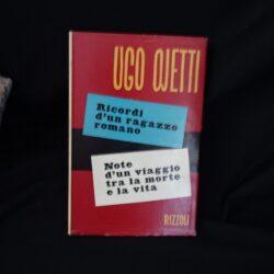 Ugo Ojetti Ricordi d'un ragazzo romano Note d'un viaggio tra la morte e la vita – Rizzoli 1958