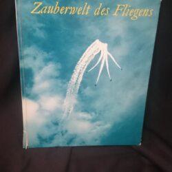 Zauberwelt des fliegens – Hans B. Burgunder