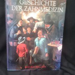 Geschichte der zahnmedizin – Malvin e Ring, D.D.S. – Konemann 1997