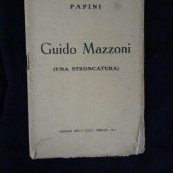 Papini – Guido Mazzoni Una stroncatura – Libreria della Voce Firenze 1913