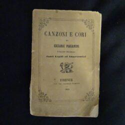 Canzoni e cori Cesare Paganini – Firenze Tip. Fratelli martelli 1863